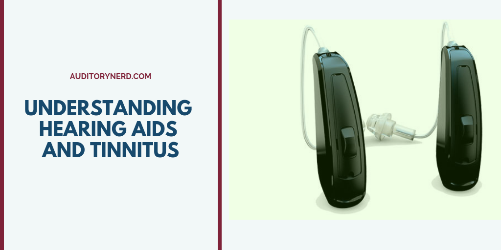 Understanding Hearing Aids And Tinnitus