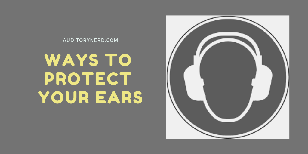 4 Ways To Protect Your Ears