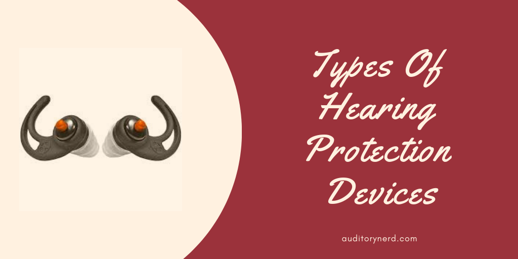 Types Of Hearing Protection Devices