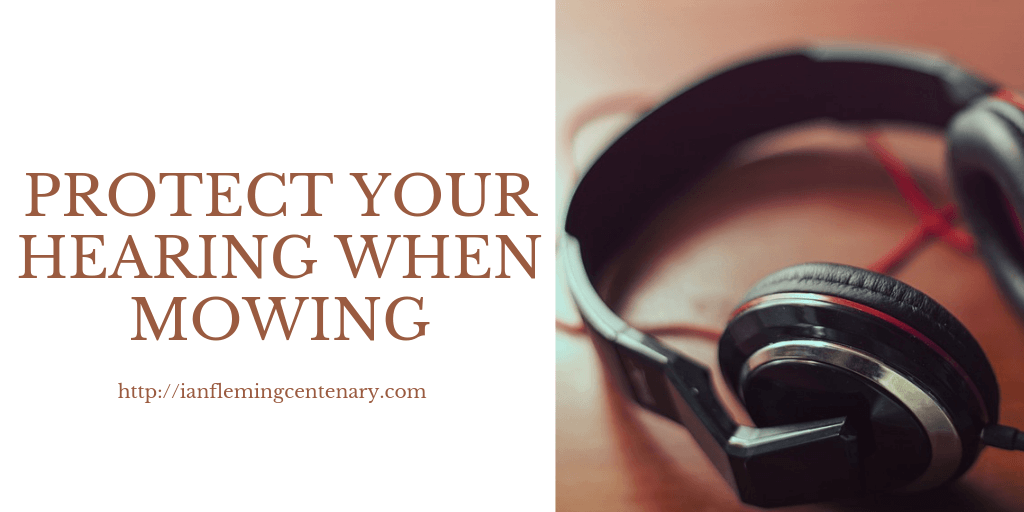 Protect Your Hearing When Mowing