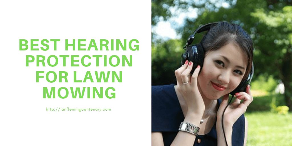 10 Of The Best Hearing Protection For Lawn Mowing To Block Out Noise