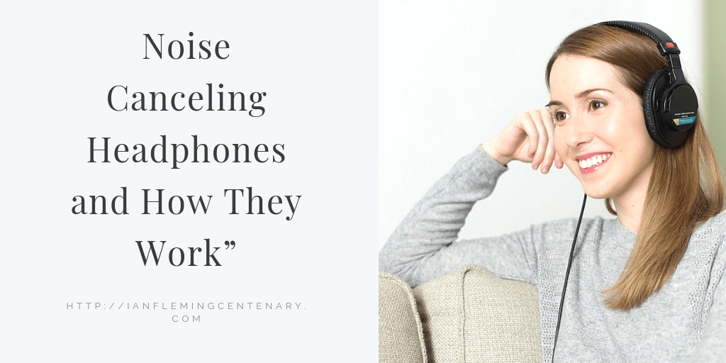 Noise Canceling Headphones And How They Work