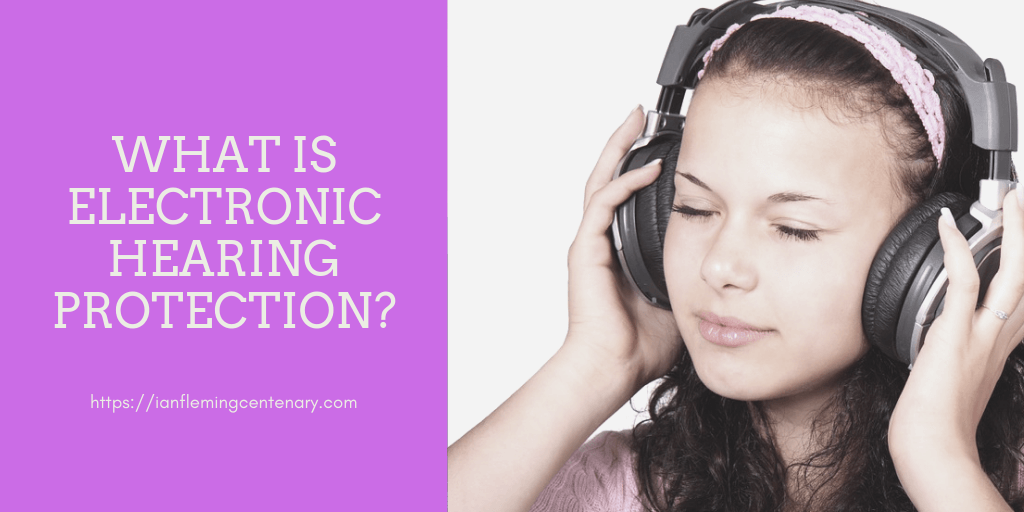 What Is Electronic Hearing Protection